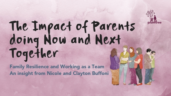 The Impact of Parents doing Now and Next Together